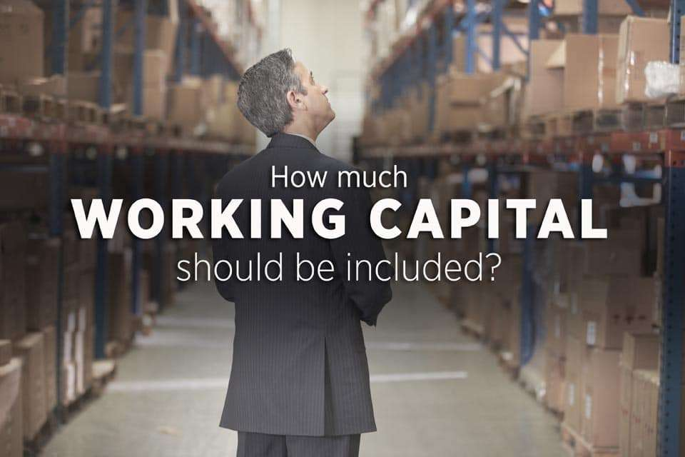 How Much Working Capital Should Be Included?
